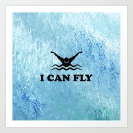 Yes, I Can Fly. Swimming Butterfly Swimmer Cool Sports design Art Print