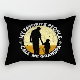 My Favorite People Call Me Grandpa Fathers Day My Favorite People Call Me Grandpa Granddad Gift Rectangular Pillow