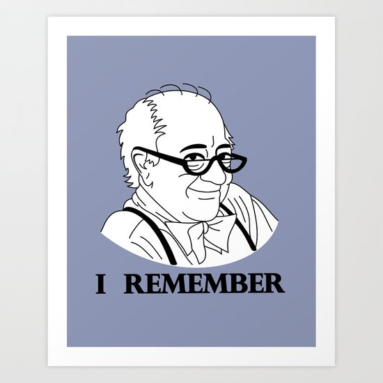I Remember Art Print