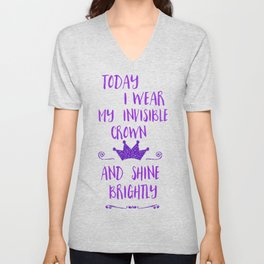 Inspirational quote invisible crown Unisex V-Neck