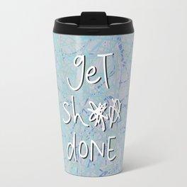 get sh** done - blue scribbles Travel Mug