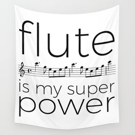 Flute is my super power (kv299) Wall Tapestry