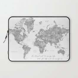 We travel not to escape life grayscale world map Laptop Sleeve
