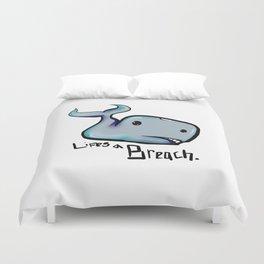 Lifes a Breach Duvet Cover