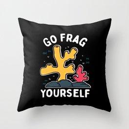 Go Frag Yourself Throw Pillow