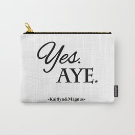 Yes. Aye. Carry-All Pouch
