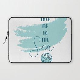 Take me to the Sea Laptop Sleeve