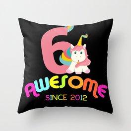 Awesome Since 2012 Unicorn 6th Birthdays Anniversaries Throw Pillow