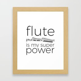 Flute is my super power Framed Art Print