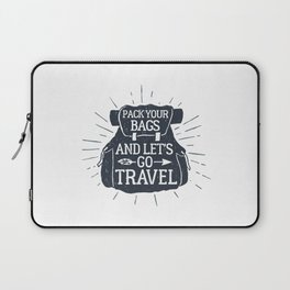 Pack Your Bags And Let's Go Travel Laptop Sleeve