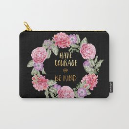 Have Courage and Be Kind - Black / Gold Carry-All Pouch