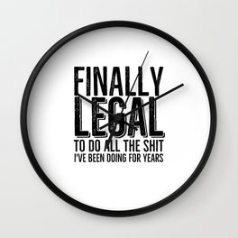 Finally Legal To Do All The Shit Wall Clock