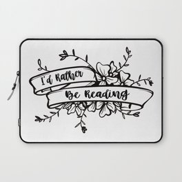 I'd rather be reading Laptop Sleeve