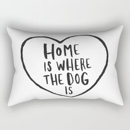 Home Is Where The Dog Is Rectangular Pillow