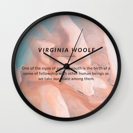 Virginia Woolf Quote : One of the signs of passing youth is the birth of a sense of fellowship Wall Clock