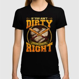If You Aint Dirty You Aint Playing Right Dirty Softball Heart T-shirt