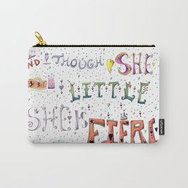 Although she be but little she is fierce, whimsical print Carry-All Pouch