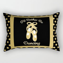 I'd Rather Be Dancing Design Rectangular Pillow