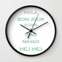 Hello, Bon jour, Hola, Aloha, Hej Hej, Nihao, Ciao Wall Clock
