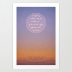 Everything will be all right in the end... Art Print