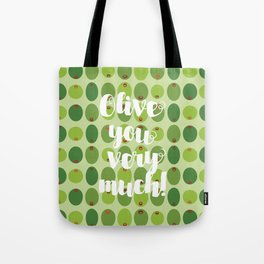 Olive You Very Much Tote Bag