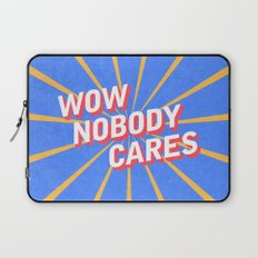 Nobody Cares Laptop Sleeve