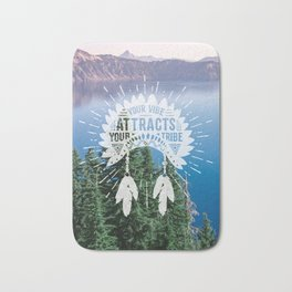 Your Vibe Attracts Your Tribe - Crater Lake Bath Mat