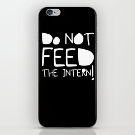 Do not feed the intern iPhone Skin