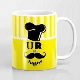 U R so Funny Modern Fun Design  Coffee Mug