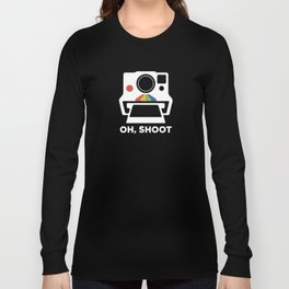 Oh Shoot 2 Long Sleeve T-shirt