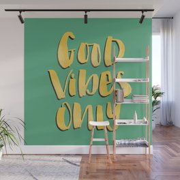 Good Vibes Only - Green and Gold hand lettered Wall Mural