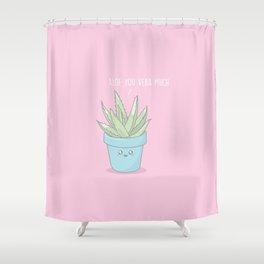 Aloe You Vera Much Shower Curtain