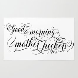 Good morning mother fuckers (black text) Rug