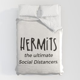 Hermits the ultimate Social distancers Duvet Cover
