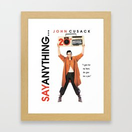 Say Anything Framed Art Print