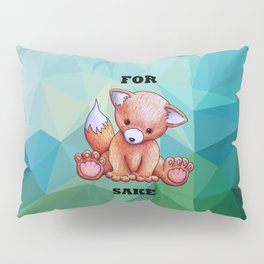 For fox sake Pillow Sham