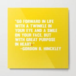 Go Forward in Life Metal Print
