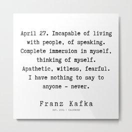56  | Franz Kafka Quotes | 190910 Metal Print