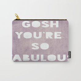 Gosh (Fabulous) Carry-All Pouch