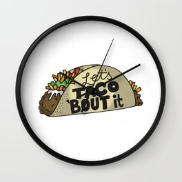 Lets Taco Bout It Wall Clock
