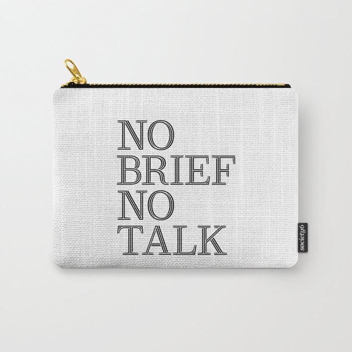 no brief no talk Carry-All Pouch
