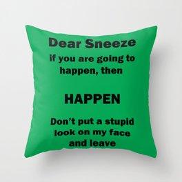 Dear Sneeze Throw Pillow