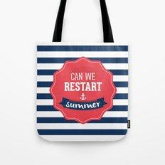Can we restart summer Tote Bag