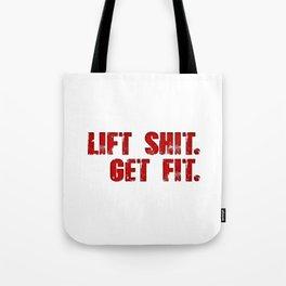 Lift Shit. Tote Bag