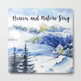 Heaven and Nature Sing Metal Print