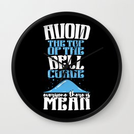 Avoid the Top of The Bell Curve Everyone There Is Mean Wall Clock