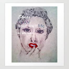 Shape and Color Your Own Life Art Print