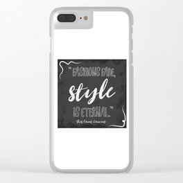 Fashions fade, style is eternal. Clear iPhone Case