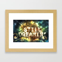 Still Dreamin' Framed Art Print
