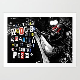 Madness is like Gravity - Joker Chase Scene Art Print